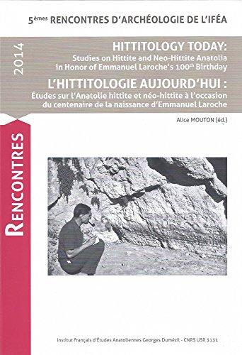 9782362450679: Hittitology Today / L'hittitologie Aujourd'hui: Studies on Hittite and Neo-Hittite Anatolia in Honor of Emmanuel Laroche's 100th Birthday / Etudes sur ... centenaire de la naissance d'Emmanuel Laroche