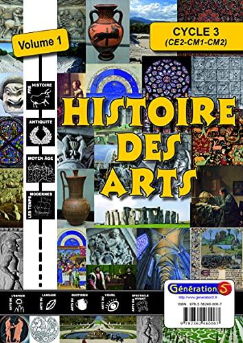 9782362460067: Histoire des arts Cycle 3 : Volume 1, De la Préhistoire aux Temps modernes (1Cédérom)