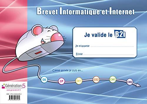 9782362460562: Je valide le B2i : Brevet Informatique et Internet