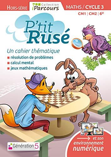 9782362462405: Cahier Thématique P'tit Rusé Maths cycle 3 (édition 2018)