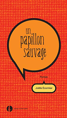 9782362470165: Un papillon sauvage (French Edition)