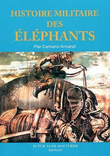 9782362480072: Histoire militaire des éléphants