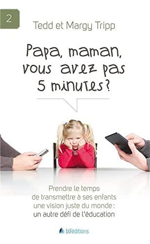 9782362491641: Papa, maman, vous avez pas 5 minutes ?
