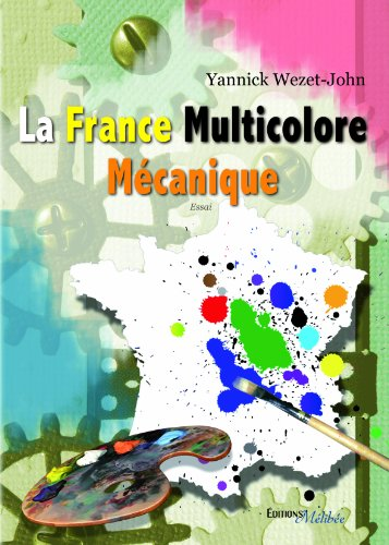 9782362523557: La France Multicolore Mécanique