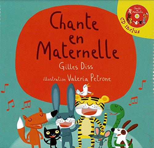 CHANTE EN MATERNELLE + CD: DISS GILLES PETRONE