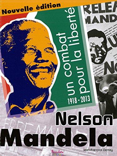 NELSON MANDELA UN COMBAT POUR LA LIBERTE: DEMAY NED