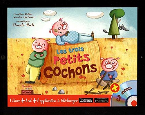 TROIS PETITS COCHONS -LES-: LIVRE CD +