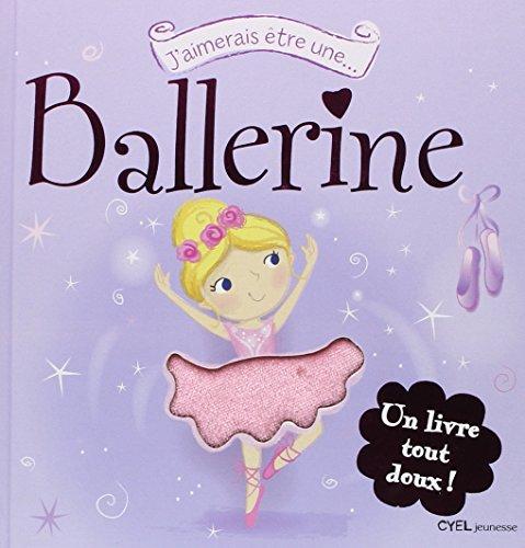 9782362610479: J'aimerais être une ballerine