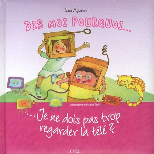 9782362610578: Dis moi pourquoi... Je ne dois pas regarder trop la télé (French Edition)