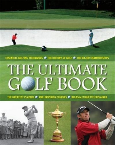 9782362611681: Le grand livre du golf : L'histoire, la technique, les tournois, les champions et les règles
