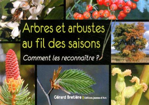9782362620324: Arbres et arbustes au fil des saisons : Comment les reconnaître ?