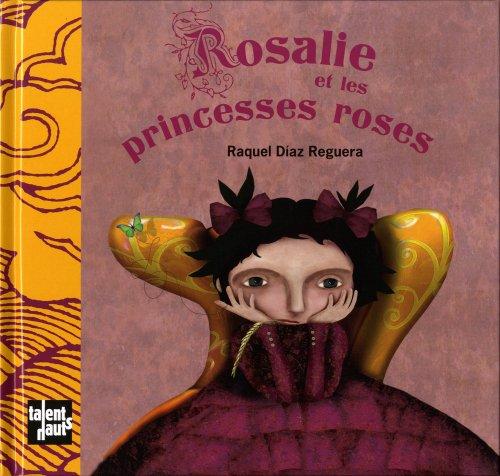 Rosalie et les princesses roses: Reguera Diaz, Raquel