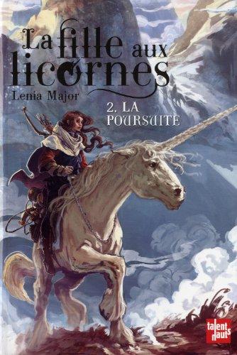 9782362660467: La fille aux licornes, Tome 2 : La poursuite