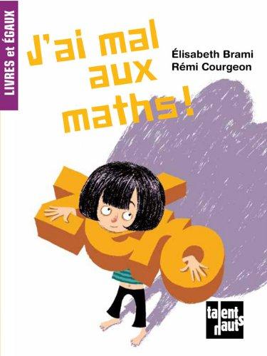 J'ai mal aux maths (French Edition): Brami Elisabeth/ Cou
