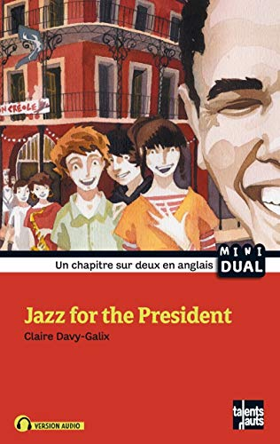 Jazz for the President [nouvelle édition]: Davy-Galix, Claire