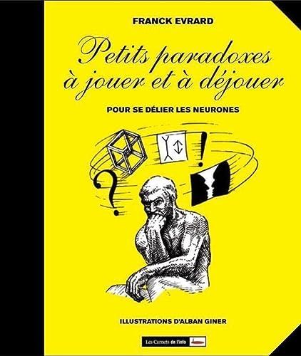 Petits paradoxes à jouer et à déjouer: Evrard, Franck