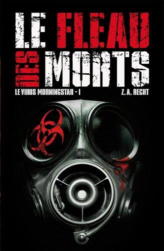 9782362700156: Le virus Morningstar, Tome 1 : Le fléau des morts