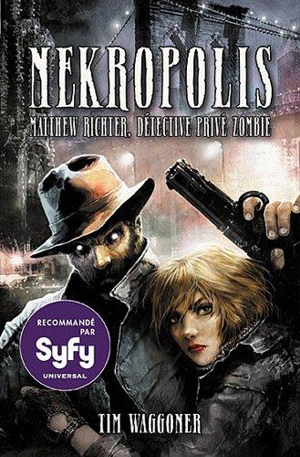 9782362700361: Matthew Richter, détective privé zombie, Tome 1 : Nekropolis