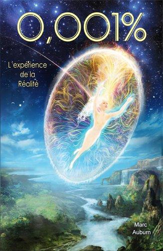 9782362770135: 0,001 % : L'exp�rience de la R�alit� (Spiritualit�)