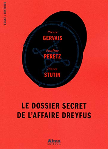 Le dossier secret de l'affaire Dreyfus: Collectif d'auteurs