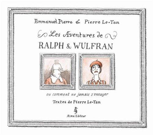 Les aventures de Ralph et Wulfran ou comment ne jamais s'ennuyer (French Edition)