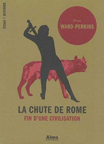 La chute de Rome: Bryan Ward Perkins