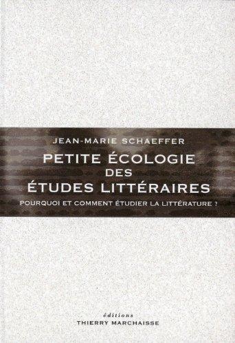 Petite écologie des études littéraires: Schaeffer, Jean-Marie