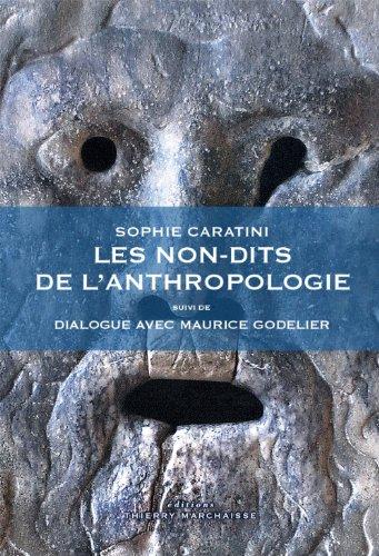 Non-dits de l'anthropologie (Les): Caratini, Sophie