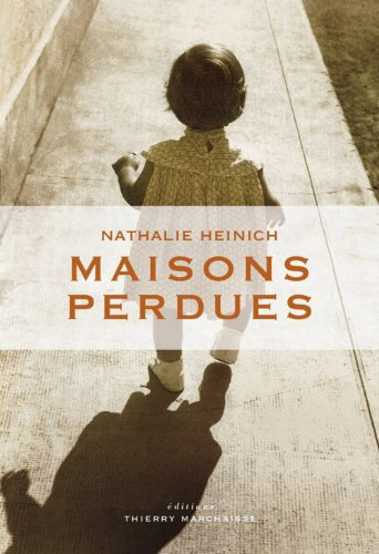 Maisons perdues: Heinich, Nathalie