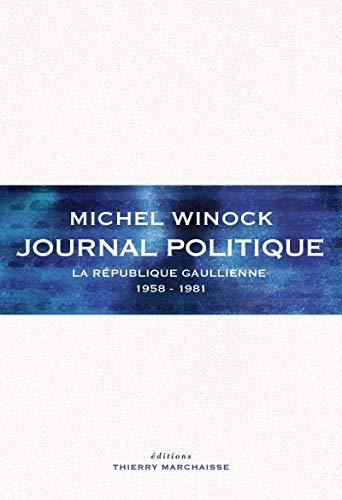 Journal politique: Winock, Michel
