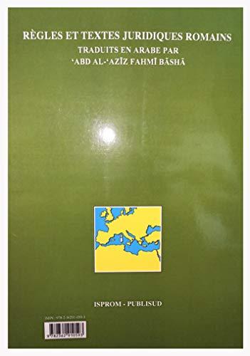 9782362910593: Règles et textes juridiques romains traduits en arabe par Abd Al-Aziz Fahmi Basha