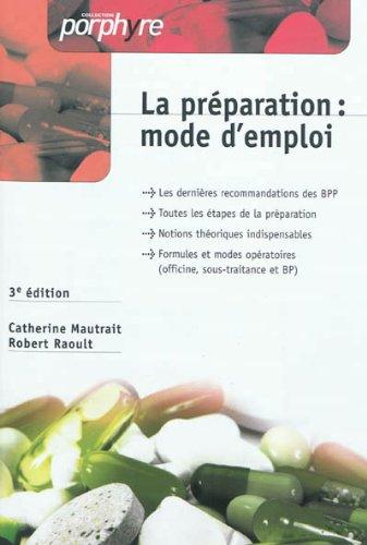 preparation : mode d emploi 3e edition: Catherine Mautrait