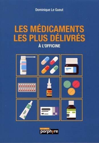 9782362920370: Les médicaments les plus délivrés à l'officine