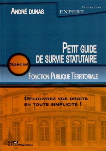 9782362940071: Petit guide de survie statutaire pour la Fonction Publique Territoriale