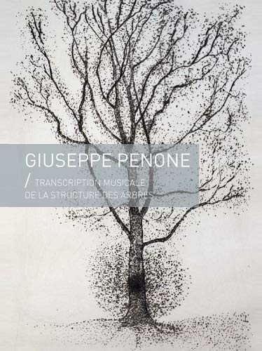9782363060624: Giuseppe Penone - Transcription musicale de la structure des arbres (Edition Courante)