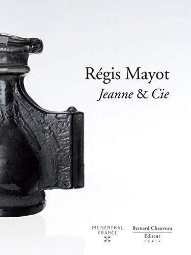 9782363061218: Régis Mayot : Jeanne & Cie