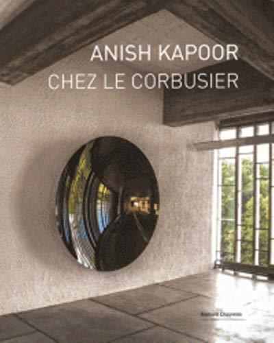 9782363061584: Anish Kapoor chez Le Corbusier : Couvent de La Tourette, 2015 / 13e Biennale d'art contemporain de Lyon