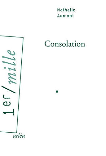 Consolation: Aumont, Nathalie