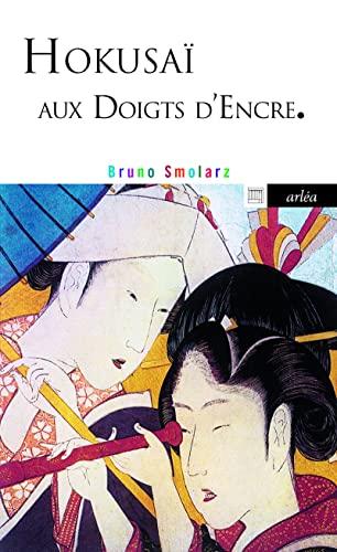 Hokusaï aux doigts d'encre: Smolarz, Bruno