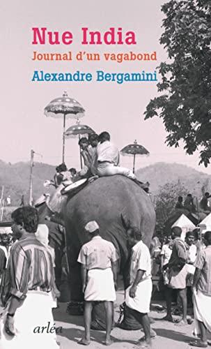 Nue India: Bergamini, Alexandre