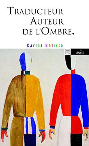 Traducteur, auteur de l'ombre: Batista, Carlos