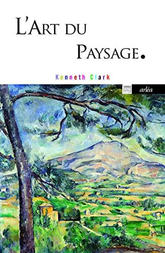 Art du paysage (L'): Clark, Kenneth