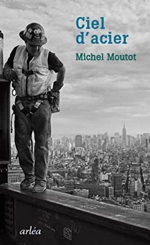 Ciel d'acier: Moutot, Michel