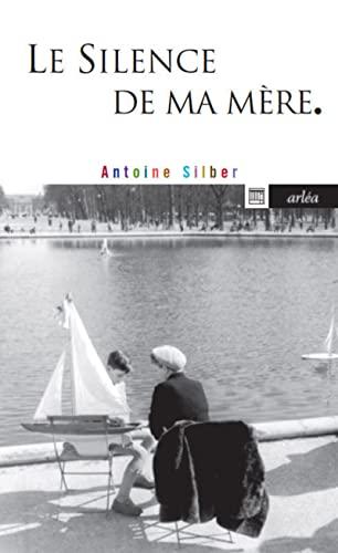Silence de ma mère (Le): Silber, Antoine