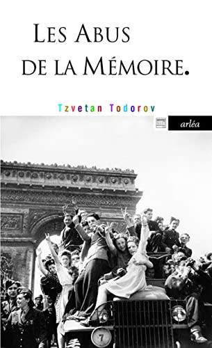 Les Abus de la mémoire: Tzvetan Todorov