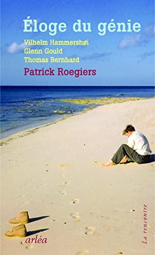 Eloge du génie : Vilhelm Hammershoi, Glenn Gould, Thomas Bernhard (La rencontre) - Roegiers/Hammershoi