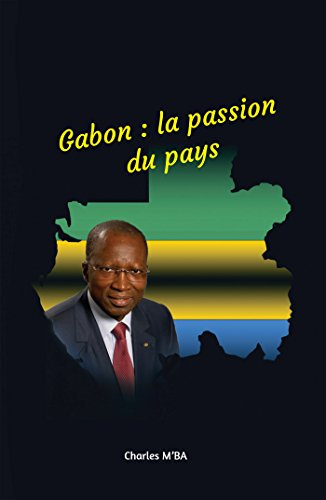 9782363156020: Gabon : la passion du pays (French Edition)