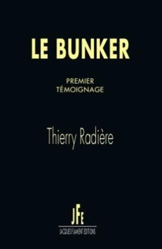 9782363361653: LE BUNKER - PREMIER T�MOIGNAGE
