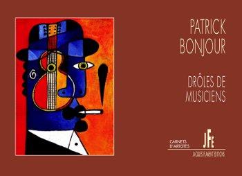 9782363361660: PATRICK BONJOUR, DRÔLES DE MUSICIENS