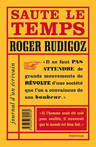 9782363390189: Saute le temps : Journal d'un écrivain (1960-1961)